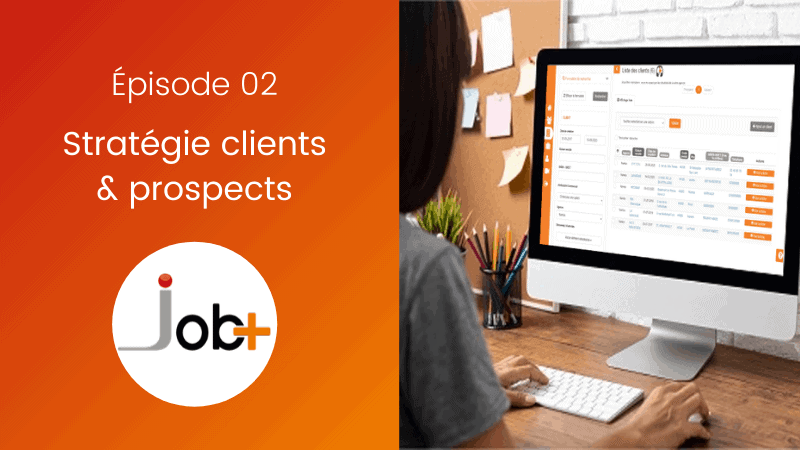 Ecran JOB+ clients prospects